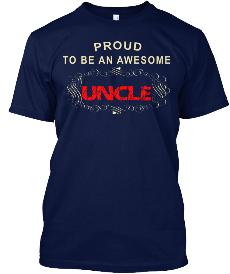 PROUD TO BE AN AWESOME UNCLE