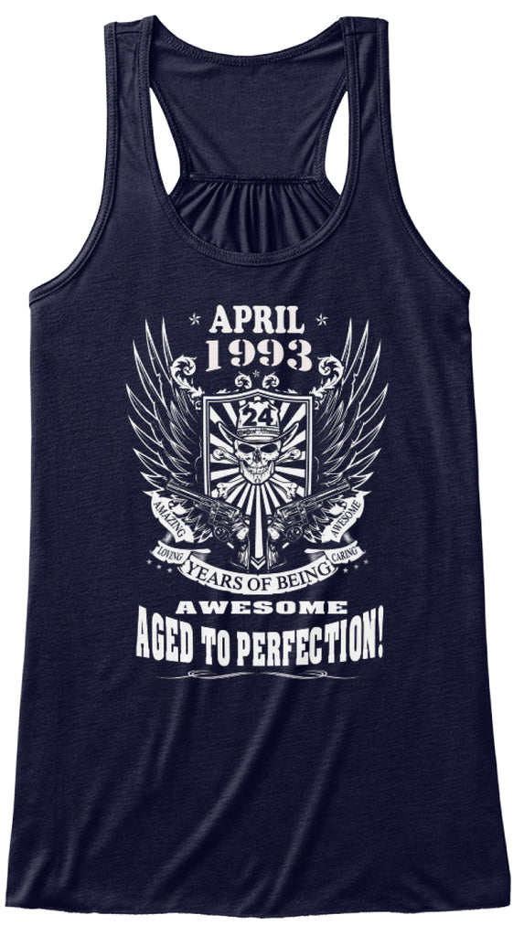 April 1993 - 24 Years Of Being Awesome Aged To Perfection 24th Birthday Gift T-Shirts