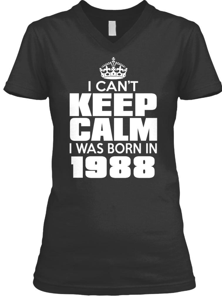 I Cant Keep Calm I Was Born In 1988
