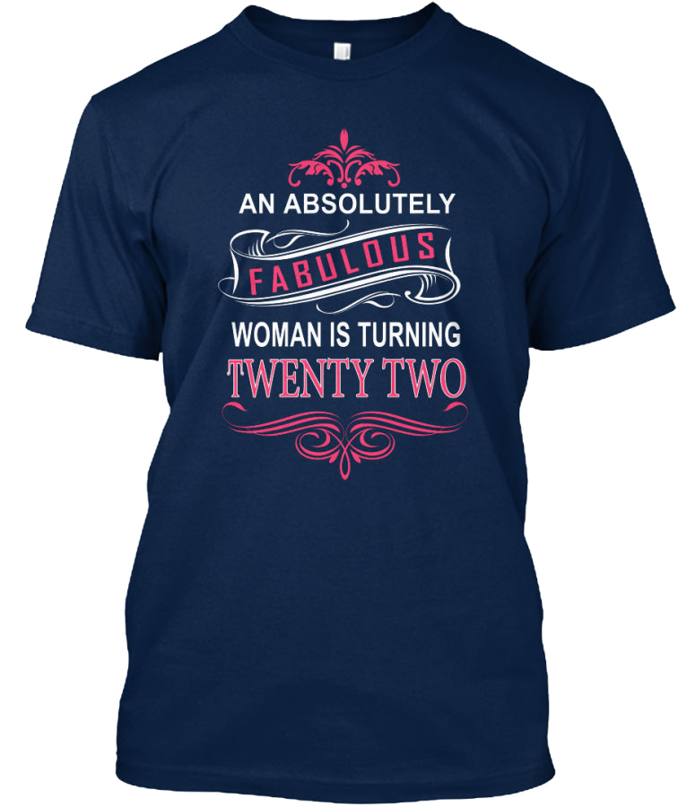 AN ABSOLUTELY FABULOUS - TWENTY TWO BIRTHDAY SHIRT