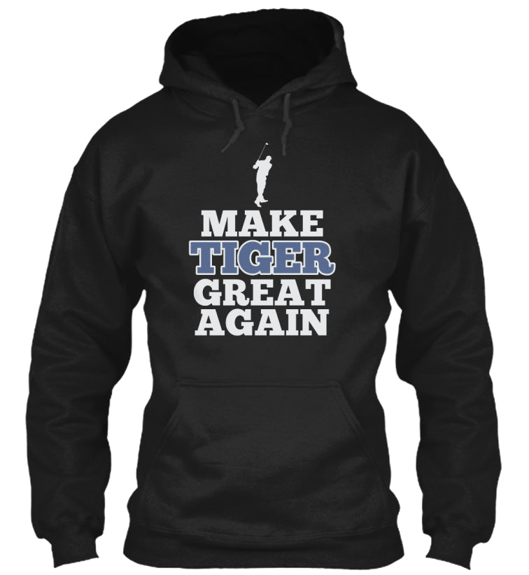MAKE TIGER GREAT AGAIN FUNNY SHIRTS