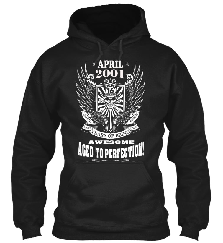 April 2001 - 16 Years Of Being Awesome Aged To Perfection - 16th Birthday Gift T-Shirts