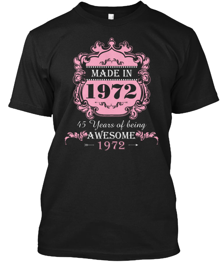 45 years of being awesome made in 1972