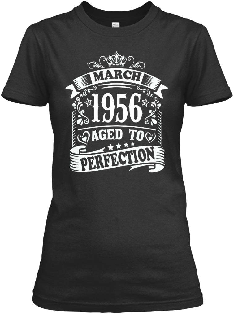 March 1956 - Aged To Perfection Birthday Gift T-Shirts