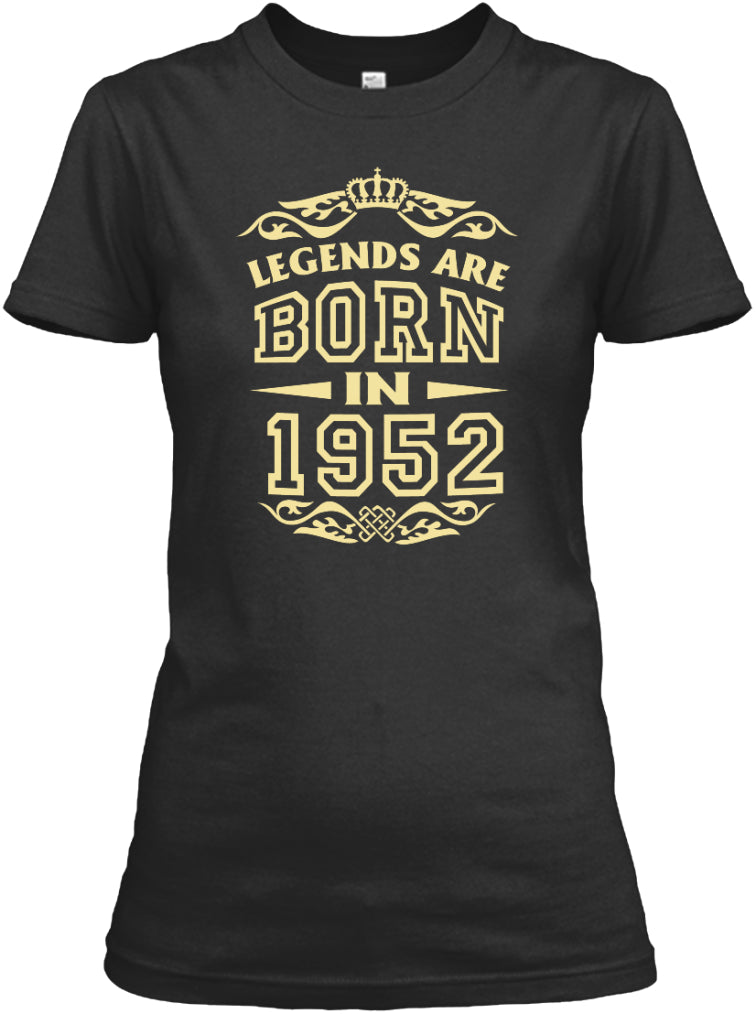 LEGENDS BORN IN 1952 T-SHIRTS