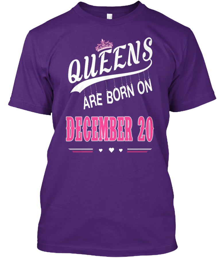 Queens are born on December 20