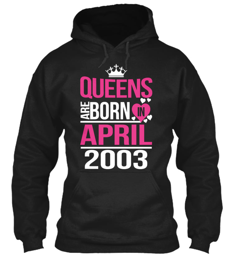 QUEENS ARE BORN IN APRIL 2003