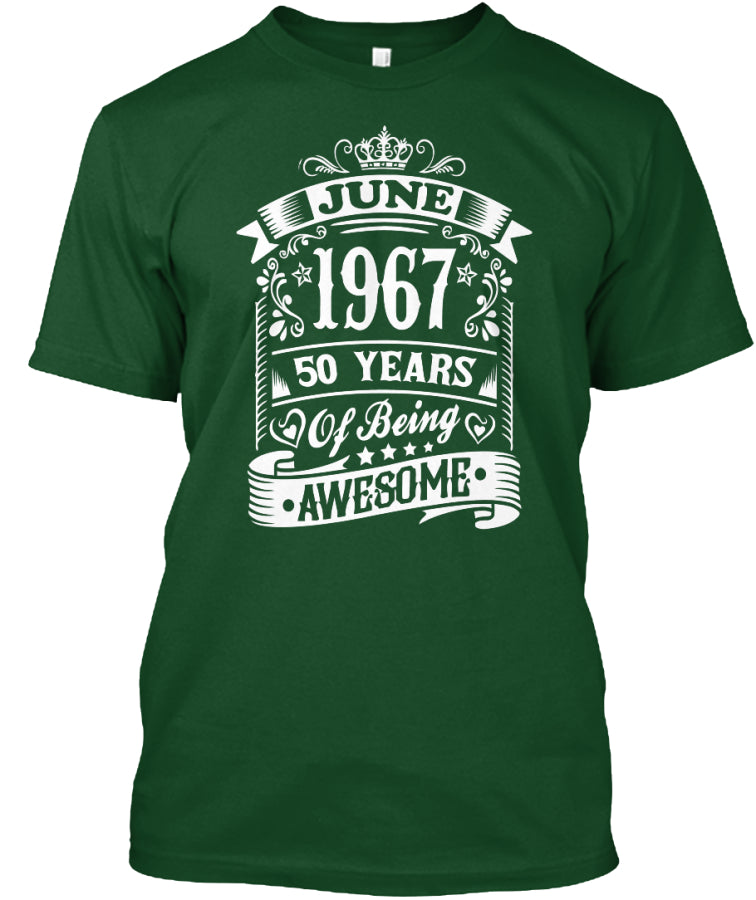 June 1967 - 50 Years Of Being Awesome - Born In 1967 - 50th Birthday Gift T-Shirt