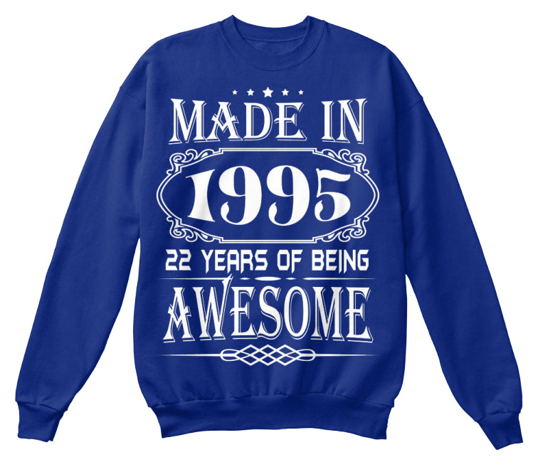 MADE IN 1995 - 22th BIRTHDAY