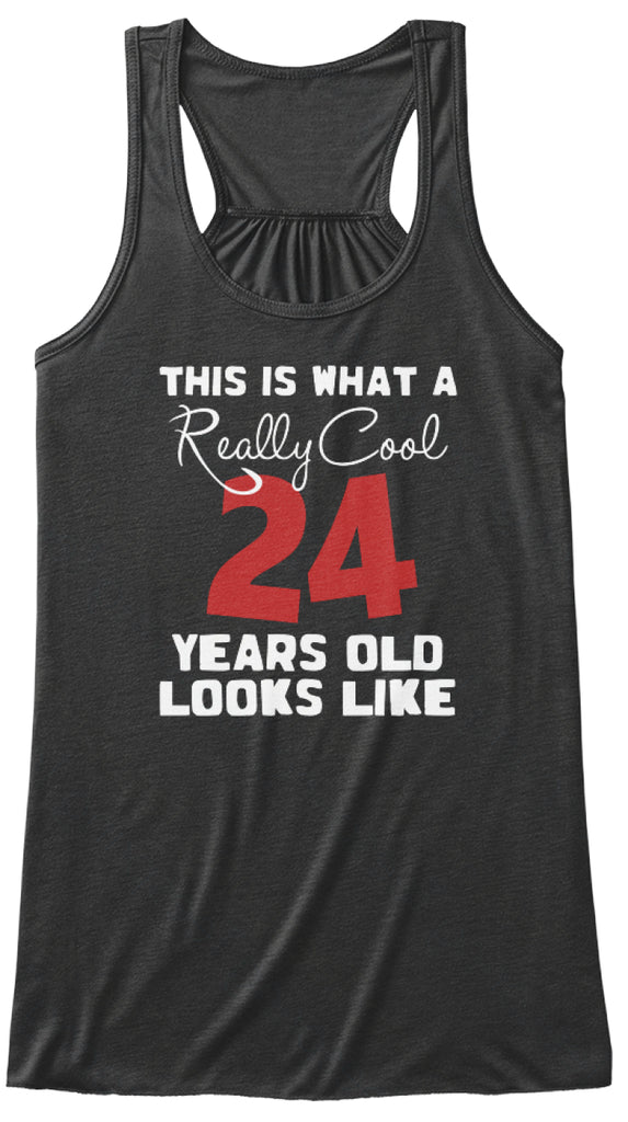 Really cool 24 looks like- birthday gift