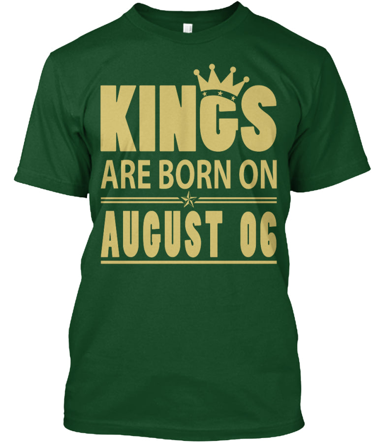 KINGS ARE BORN ON AUGUST 06 BIRTHDAY