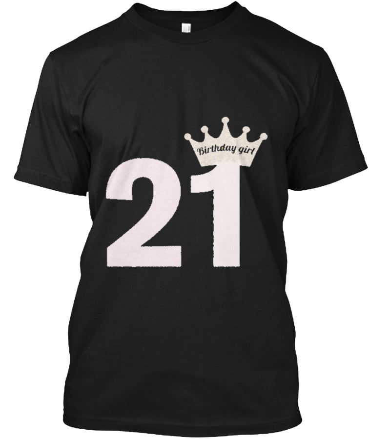 BIRTHDAY 21 AGED - BIRTHDAY GIRL SHIRT