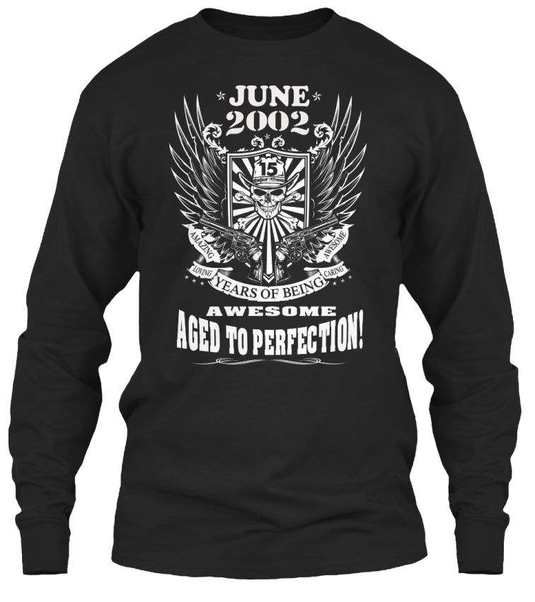 June 2002 - 15 Years Of Being Awesome Aged To Perection - 15th Birthday Gift T-Shirt