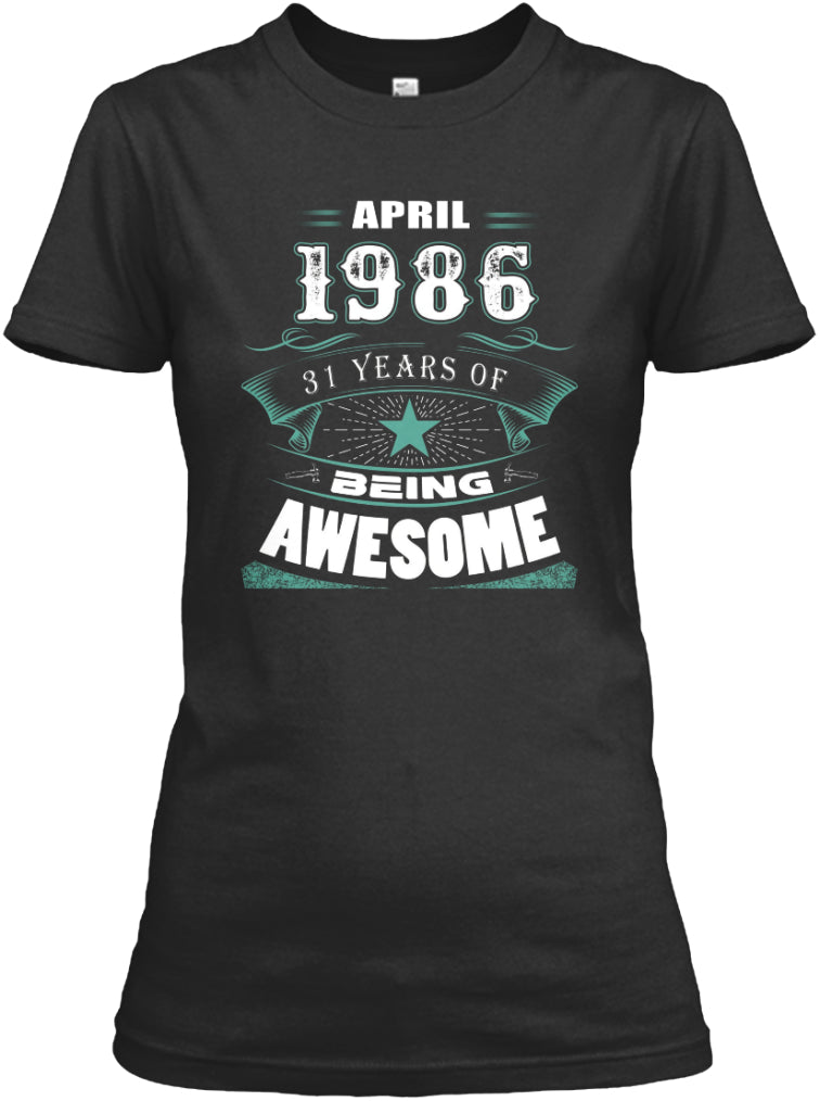 APRIL 1986-31 Years Of Being Awesome