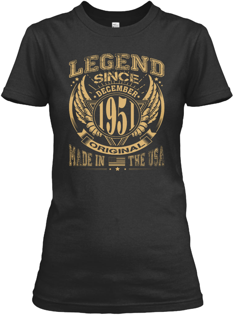 LEGEND SINCE DECEMBER 1951 MADE IN USA