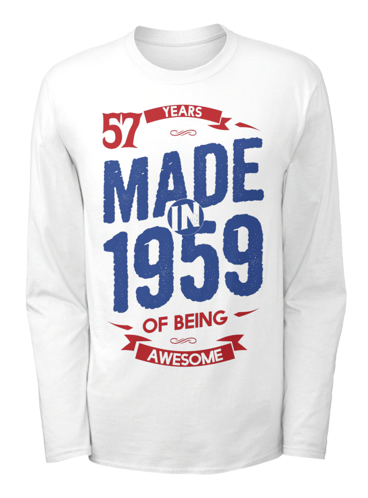 MADE IN 1959 - 57 YEARS OF BEING AWESOME