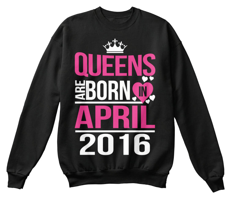 QUEENS ARE BORN IN APRIL 2016