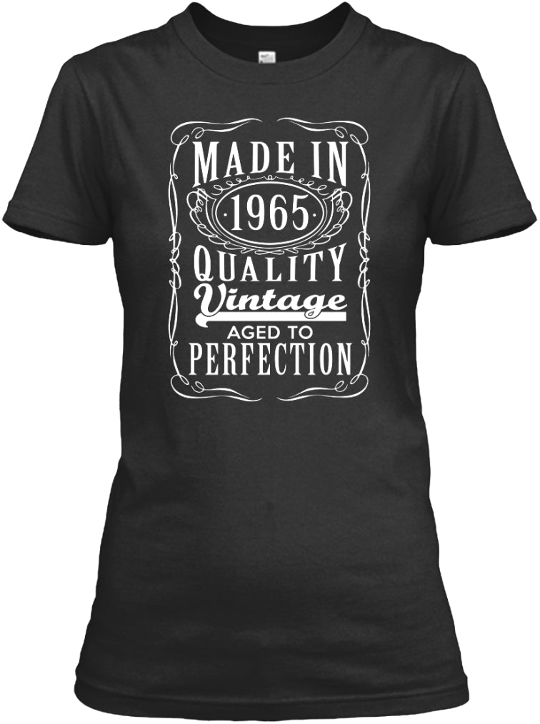 MADE IN 1965 - AGED TO PERFECTION