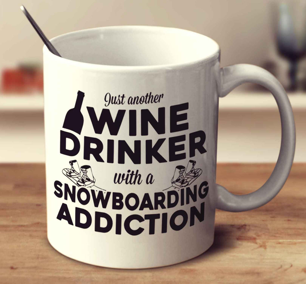 Just Another Wine Drinker With A Snowboarding Addiction