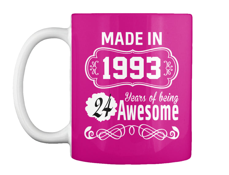 MADE IN 1993 - 24 YEARS OF BEING AWESOME MUGS
