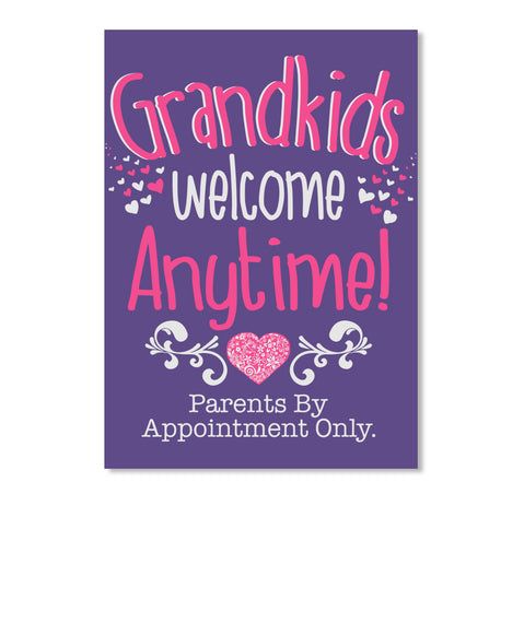 Grandkids Welcome Anytime