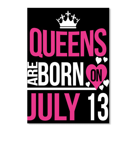 QUEENS ARE BORN ON JULY 13