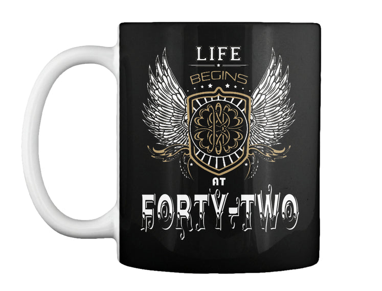 Life begin at FORTY TWO