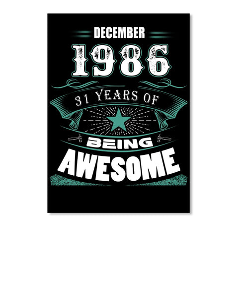 DECEMBER 1986-31 Years Of Being Awesome