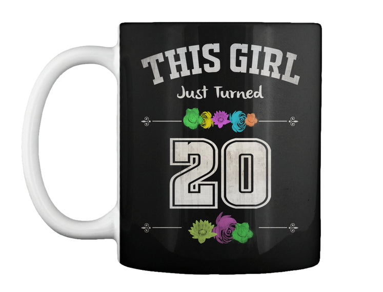 THIS GIRL JUST TURNED 20 AGED - BIRTHDAY GIFT MUG