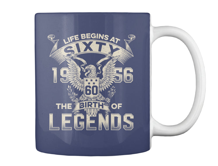 Life Begins At 60 - The Birth Of Legends - Born In 1956 - 60th Birthday Gift