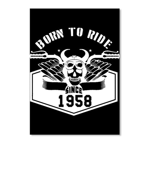 BORN TO RIDE SINCE 1958