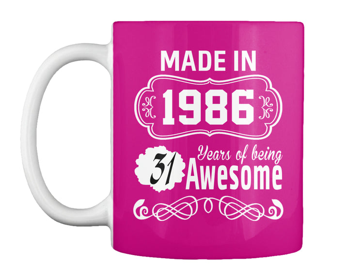 Born In 1986 - 31 Years Of Being Awesome - 31th Birthday Gift