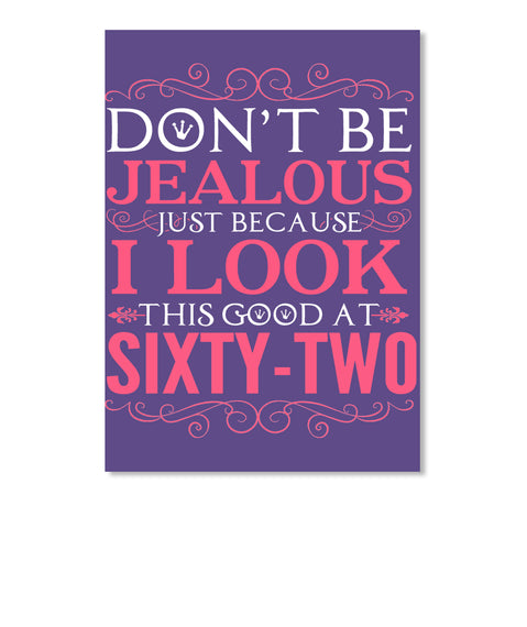 DON'T BE JEALOUS - SIXTY TWO