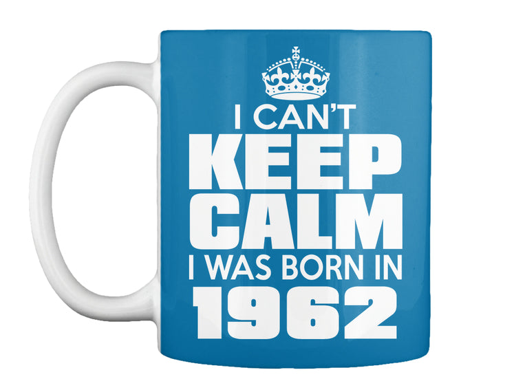 I WAS BORN IN 1962