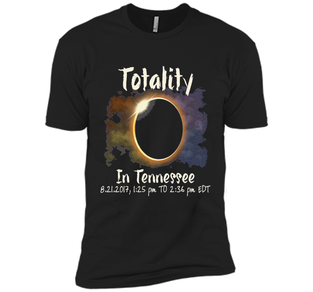 Totality In Tennessee T-shirt Total Solar Eclipse August 21 cool shirt