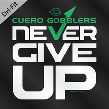 2020 DRYFIT - Cuero Gobbler Never Give Up Shirt