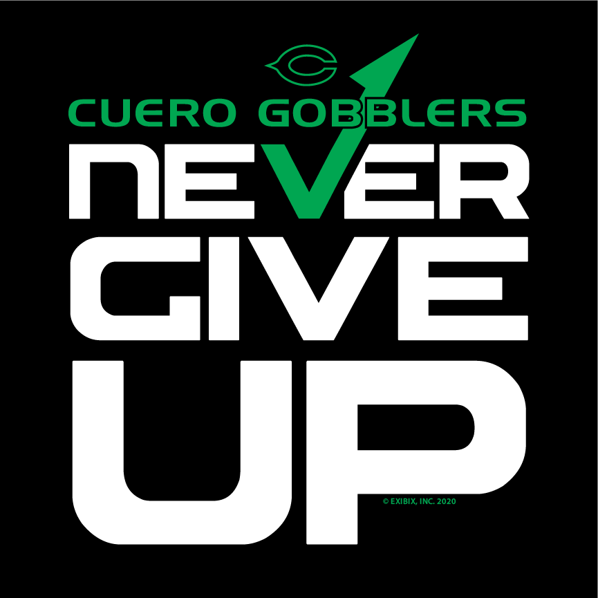 2020 COTTON - Cuero Gobbler Never Give Up Shirt