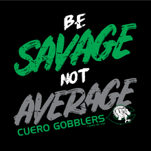 2020 COTTON - Cuero Gobbler Be Savage Shirt