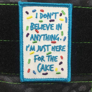 I'M JUST HERE FOR THE CAKE Morale Patch