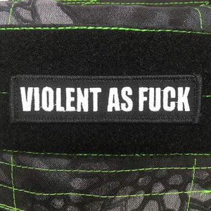 VIOLENT AS FUCK Morale Patch