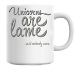 Unicorns Are Lame - Said Nobody Ever Mug
