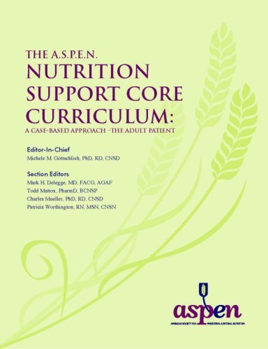 A.S.P.E.N. Nutrition Support Core Curriculum: A Case-Based Approach - The Adult Patient
