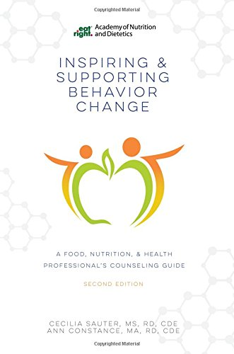 Inspiring and Supporting Behavior Change: A Food, Nutrition, and Health Professional's Counseling Guide
