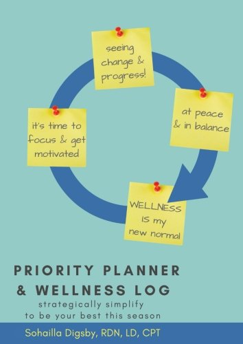 Priority Planner & Wellness Log: Strategically Simplify to Be Your Best this Season