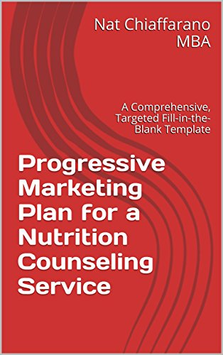 Progressive Marketing Plan for a Nutrition Counseling Service: A Comprehensive, Targeted Fill-in-the-Blank Template