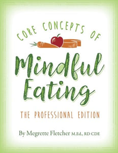 The Core Concepts of Mindful Eating: Professional Edition