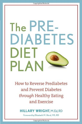The Prediabetes Diet Plan: How to Reverse Prediabetes