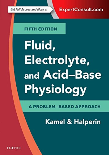 Fluid, Electrolyte and Acid-Base Physiology: A Problem-Based Approach, 5e