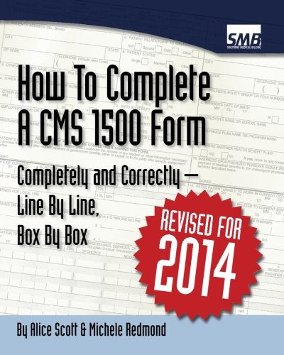 How To Complete A CMS 1500 Form Completely And Correctly