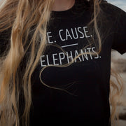 Be. Cause. Elephants T-Shirt – World With Wildlife